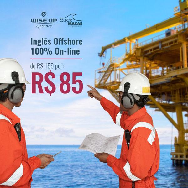 Wise Up Offshore e Click Macaé se juntam para oferecer Inglês Online a profissionais e empresas offshore
